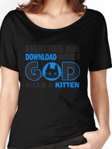 Everytime you download movies, god kills a kitten Women's Relaxed Fit T-Shirt