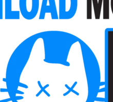 Everytime you download movies, god kills a kitten Sticker