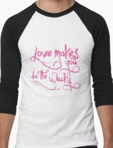 Love Makes You Whacky Men's Baseball ¾ T-Shirt