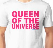 Queen Of The Universe Unisex T-Shirt