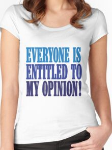 My Opinion Women's Fitted Scoop T-Shirt