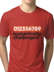 Numerically Challenged Tri-blend T-Shirt