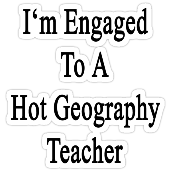 I'm Engaged To A Hot Geography Teacher by supernova23