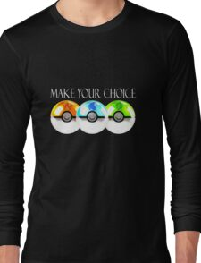 Pokemon - Make Your Choice Long Sleeve T-Shirt