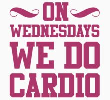 On Wednesdays We Do Cardio by Look Human