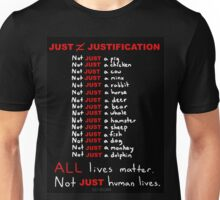 """JUST"" is not Justification, Go Vegan! Unisex T-Shirt"