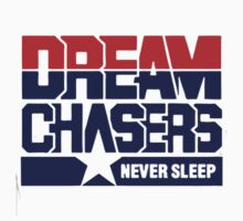 Dream chasers never sleep by DreamClothing