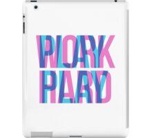WORK PLAY iPad Case/Skin