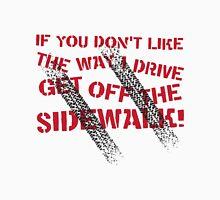 Get Off The Sidewalk Unisex T-Shirt