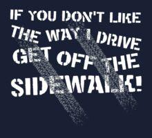 Get Off The Sidewalk T-Shirt