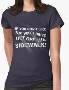 Get Off The Sidewalk Womens Fitted T-Shirt