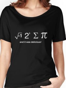 I ate pi and it was delicious Women's Relaxed Fit T-Shirt