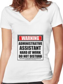 Warning Administrative Assistant Hard At Work Do Not Disturb Women's Fitted V-Neck T-Shirt