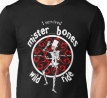 I Survived Mister Bones Wild Ride Unisex T-Shirt