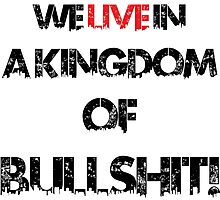 we live in a kingdom of bullshit version 1 Photographic Print