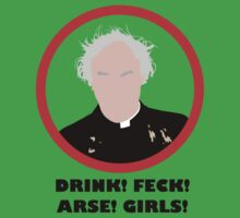 Drink! Feck! Arse! Girls! - Father Jack Hackett by DanSoup