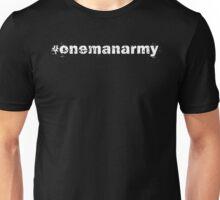 #OneManArmy Unisex T-Shirt