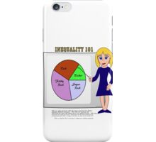 A Lesson in understanding INEQUALITY! iPhone Case/Skin