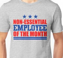Non-essential Employee of the Month Unisex T-Shirt