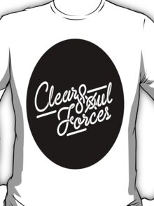 Clear Soul Forces T-Shirt