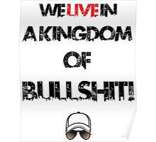 We live in a kingdom of bullshit - version 2 Poster