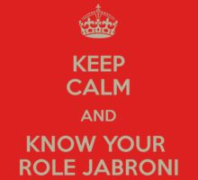 Keep Calm Jabroni by JamalsGarments