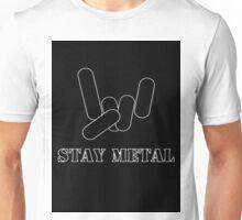Stay Metal Unisex T-Shirt