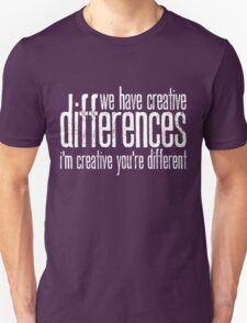 Creative differences T-Shirt