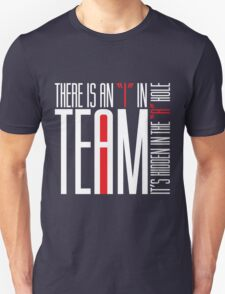 "There is an""i"" in team T-Shirt"