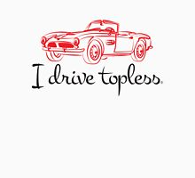 I drive topless® - sports car Unisex T-Shirt
