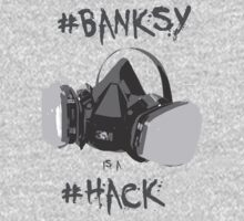 Banksy is a Hack by Kyle Willis