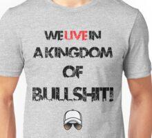 We live in a kingdom of bullshit - version 2 Unisex T-Shirt