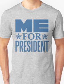Me for President T-Shirt