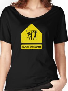 Filming In Progress Sign Women's Relaxed Fit T-Shirt