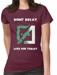 Dont Decay. Womens Fitted T-Shirt
