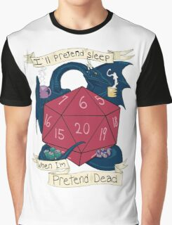 I'll Pretend Sleep When I'm Pretend Dead Graphic T-Shirt