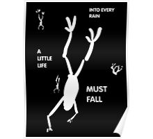 Into Every Rain a Little Life Must Fall Poster