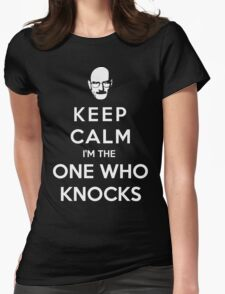 Keep Calm Im The One Who Knocks Womens Fitted T-Shirt
