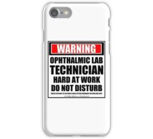 Warning Ophthalmic Lab Technician Hard At Work Do Not Disturb iPhone Case/Skin