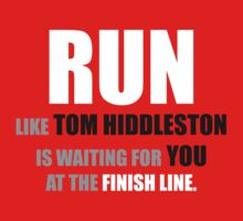 Run like Tom Hiddleston is waiting! by Liese Devine