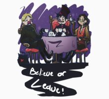 Believe or Leave; Teaparty by Jeh-Leh-Loh