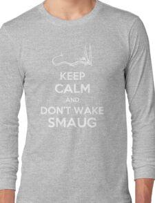 Keep Calm and Don't Wake Smaug Long Sleeve T-Shirt