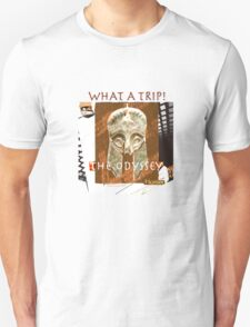 The Odyssey-What a Trip! T-Shirt