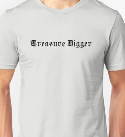 Treasure Digger – Metal detecting  Unisex T-Shirt