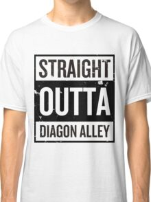 Straight Outta Diagon Alley - Black Words Classic T-Shirt