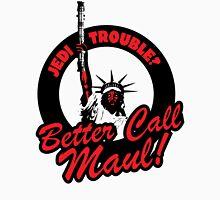 Better Call Maul Unisex T-Shirt