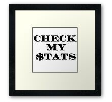 Check My $tats Framed Print