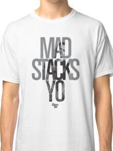 Mad Stacks Yo Classic T-Shirt