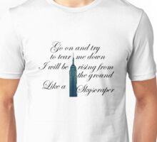 Like A Skyscraper Unisex T-Shirt