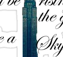 Like A Skyscraper Sticker